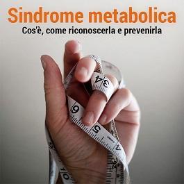 Sindrome metabolica: cos'è, rimedi e consigli utili